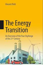 The Energy Transition : An Overview of the True Challenge of the 21st Century