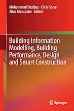 Building Information Modelling, Building Performance, Design and Smart Construction