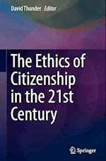 The Ethics of Citizenship in the 21st Century