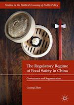 The Regulatory Regime of Food Safety in China : Governance and Segmentation