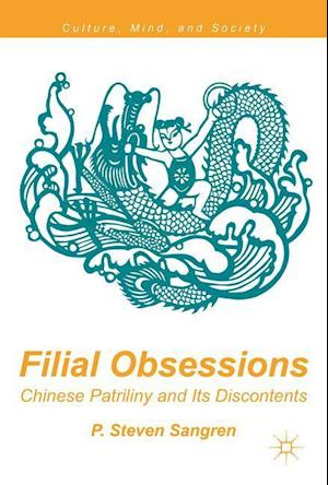 Bog, hardback Filial Obsessions : Chinese Patriliny and Its Discontents af P. Steven Sangren