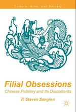 Filial Obsessions : Chinese Patriliny and Its Discontents