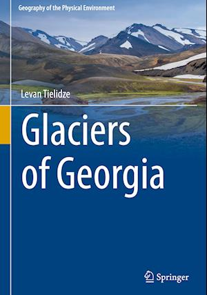 Bog, hardback Glaciers of Georgia af Levan Tielidze