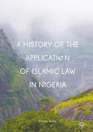 Bog, hardback A History of the Application of Islamic Law in Nigeria af Yushau Sodiq