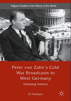 Peter von Zahn's Cold War Broadcasts to West Germany