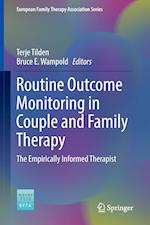 Routine Outcome Monitoring in Couple and Family Therapy : The Empirically Informed Therapist