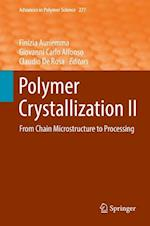Polymer Crystallization II : From Chain Microstructure to Processing