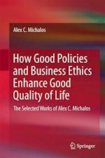 How Good Policies and Business Ethics Enhance Good Quality of Life