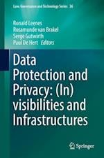 Data Protection and Privacy: (In)Visibilities and Infrastructures (Law, Governance and Technology Series, nr. 36)