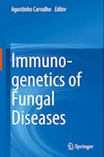 Immunogenetics of Fungal Diseases