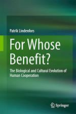 For Whose Benefit? : The Biological and Cultural Evolution of Human Cooperation