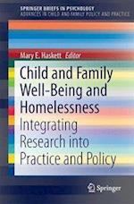 Child and Family Well-Being and Homelessness : Integrating Research into Practice and Policy