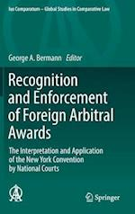 Recognition and Enforcement of Foreign Arbitral Awards : The Interpretation and Application of the New York Convention by National Courts