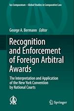 Recognition and Enforcement of Foreign Arbitral Awards (Ius Comparatum Global Studies in Comparative Law)