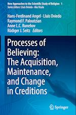 Processes of Believing: the Acquisition, Maintenance, and Change in Creditions (New Approaches to the Scientific Study of Religion, nr. 1)