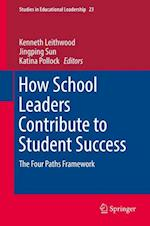 How School Leaders Contribute to Student Success : The Four Paths Framework