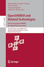 Openshmem and Related Technologies. Enhancing Open Shmem for Hybrid Environments (Lecture Notes in Computer Science, nr. 10007)