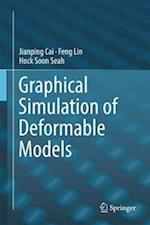 Graphical Simulation of Deformable Models af Hock Soon Seah, Jianping Cai, Feng Lin