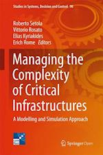 Managing the Complexity of Critical Infrastructures (Studies in Systems Decision and Control, nr. 90)