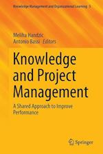 Knowledge and Project Management : A Shared Approach to Improve Performance