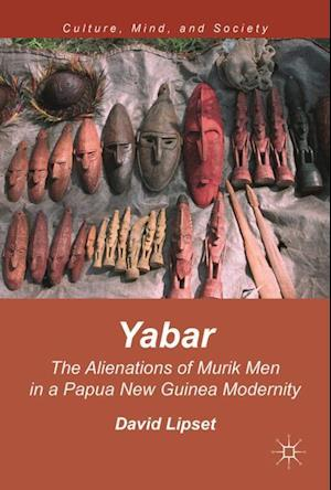 Bog, hardback Yabar : The Alienations of Murik Men in a Papua New Guinea Modernity af David Lipset