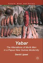 Yabar : The Alienations of Murik Men in a Papua New Guinea Modernity
