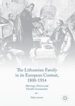 The Lithuanian Family in its European Context, 1800-1914 : Marriage, Divorce and Flexible Communities