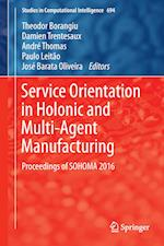 Service Orientation in Holonic and Multi-Agent Manufacturing : Proceedings of SOHOMA 2016
