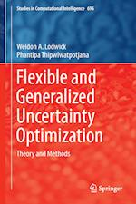 Flexible and Generalized Uncertainty Optimization : Theory and Methods