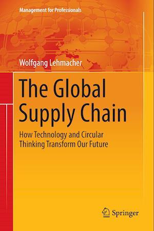 Bog, hardback The Global Supply Chain af Wolfgang Lehmacher