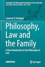 Philosophy, Law and the Family : A New Introduction to the Philosophy of Law