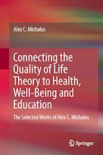 Connecting the Quality of Life Theory to Health, Well-Being and Education