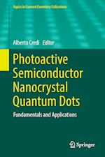 Photoactive Semiconductor Nanocrystal Quantum Dots : Fundamentals and Applications
