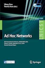 Ad Hoc Networks (Lecture Notes of the Institute for Computer Sciences, Social Informatics and Telecommunications Engineering, nr. 184)