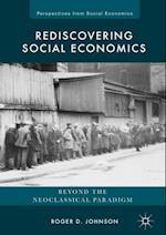 Rediscovering Social Economics af Roger D. Johnson