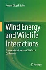 Wind Energy and Wildlife Interactions : Presentations from the CWW2015 Conference