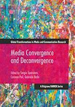Media Convergence and Deconvergence (Global Transformations in Media and Communication Research A Palgrave and Iamcr Series)