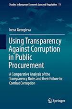 Using Transparency Against Corruption in Public Procurement : A Comparative Analysis of the Transparency Rules and their Failure to Combat Corruption