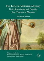 The Lyric in Victorian Memory : Poetic Remembering and Forgetting from Tennyson to Housman