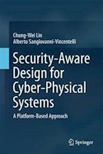 Security-Aware Design for Cyber-Physical Systems : A Platform-Based Approach