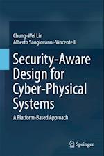 Security-Aware Design for Cyber-Physical Systems af Alberto Sangiovanni-Vincentelli, Chung-Wei Lin