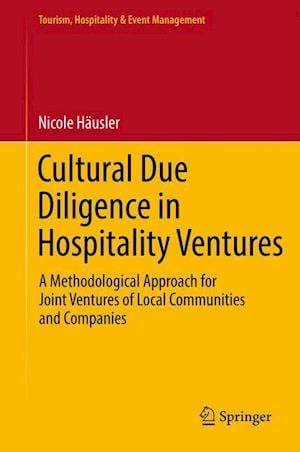 Bog, hardback Cultural Due Diligence in Hospitality Ventures : A Methodological Approach for Joint Ventures of Local Communities and Companies af Nicole Häusler