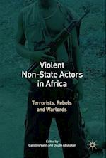 Violent Non-State Actors in Africa : Terrorists, Rebels and Warlords