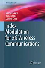 Index Modulation for 5G Wireless Communications