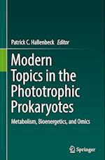 Modern Topics in the Phototrophic Prokaryotes af Patrick Hallenbeck