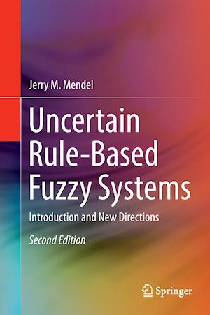 Bog, hardback Uncertain Rule-Based Fuzzy Systems af Jerry Mendel