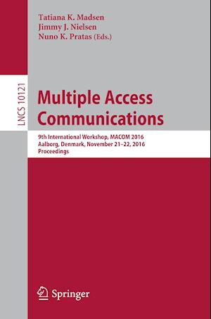 Bog, hæftet Multiple Access Communications : 9th International Workshop, MACOM 2016, Aalborg, Denmark, November 21-22, 2016, Proceedings