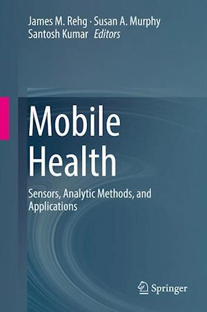 Mobile Health : Sensors, Analytic Methods, and Applications