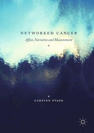 Networked Cancer : Affect, Narrative and Measurement