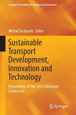 Bog, hardback Sustainable Transport Development, Innovation and Technology : Proceedings of the 2016 TranSopot Conference